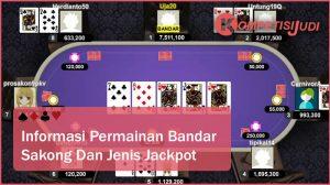 Informasi Permainan Bandar Sakong dan Jenis Jackpotnya