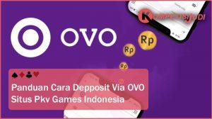 Panduan Cara Deposit via OVO Situs Pkv Games Indonesia