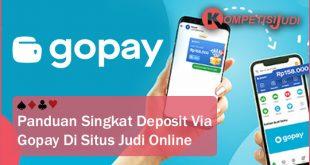 Panduan Singkat Deposit Via GoPay Di Situs Judi Online