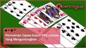 Permainan Capsa Susun PKV Games Yang Menguntungkan