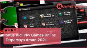 Situs Judi Pkv Games Online Terpercaya Aman 2021