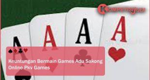 Keuntungan Bermain Games Adu Sakong Online Pkv Games