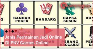 Jenis Permainan Judi Online di PKV Games