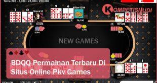 BDQQ Permainan Terbaru di Situs Online Pkv Games