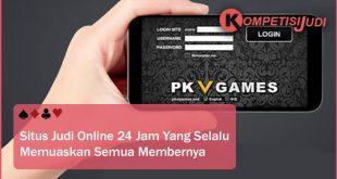 Situs Judi Online 24 Jam Yang Selalu Memuaskan Semua Membernya